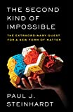 img - for The Second Kind of Impossible: The Extraordinary Quest for a New Form of Matter book / textbook / text book
