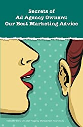 Secrets of Ad Agency Owners:: Our Best Marketing Advice