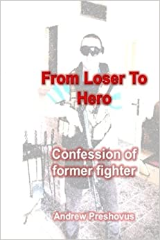 Book From Loser To Hero: Confession of former fighter