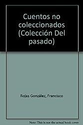 Cuentos no coleccionados (Coleccion Del pasado) (Spanish Edition)