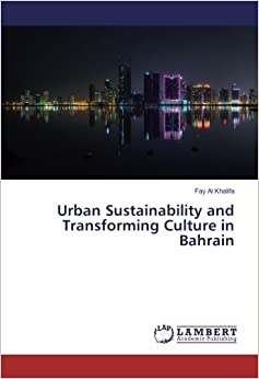 Urban Sustainability and Transforming Culture in Bahrain