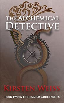 The Alchemical Detective (A Riga Hayworth Paranormal Mystery Book 2) by [Weiss, Kirsten]