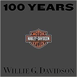 100 Years of Harley Davidson: Willie G  Davidson
