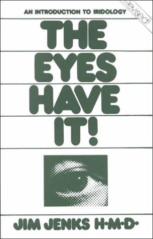 Eyes Have It!, The: An Introduction to Iridology (Woodland Publishing)