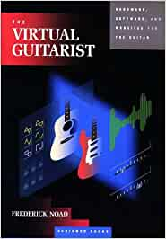 The Virtual Guitarist: Hardware, Software and Websites for the Guitar (Classic Rock Albums)
