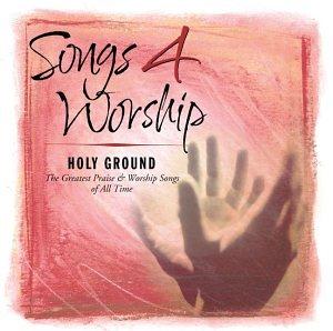 Songs 4 Worship: Holy Ground