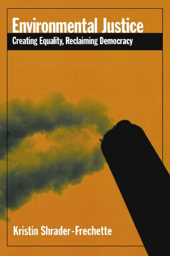 Environmental Justice: Creating Equality, Reclaiming Democracy (Environmental Ethics and Science Policy Series)