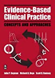 img - for Evidence-Based Clinical Practice: Concepts and Approaches book / textbook / text book