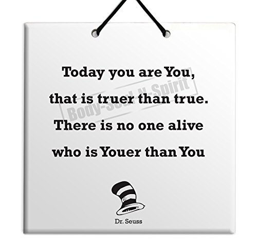 Dr. Seuss Quote Ceramic Wall Hanging Art Sign 15x15 CM -Today you are You, that is truer than true. There is no one alive who is Youer than You Housewares Plaque TILE Home Decor (Dr Seuss Signs)