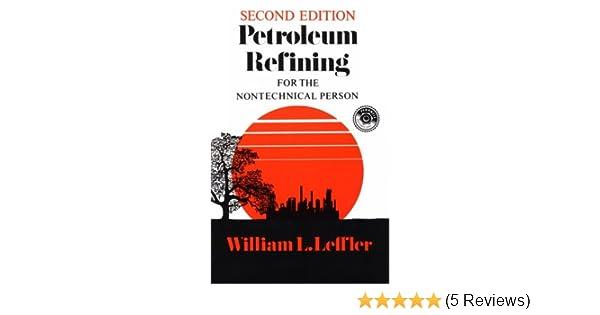 Petroleum refining for the non technical person pennwell petroleum refining for the non technical person pennwell nontechnical series william l leffler 9780878142804 amazon books fandeluxe Gallery