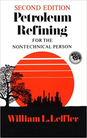 Petroleum refining for the non technical person pennwell petroleum refining for the non technical person pennwell nontechnical series 2nd edition fandeluxe Gallery