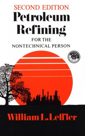 Petroleum Refining for the Non-Technical Person (PennWell Nontechnical Series)