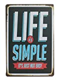 Life is Simple Metal Sign Tin Signs Retro Shabby Wall Plaque Metal Poster Plate 20x30cm Wall Art Coffee Shop Pub Bar Home Hotel Decor