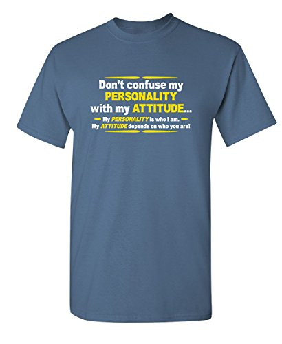 Don't Confuse My Personality with My Attitude Funny T Shirt L Dusk