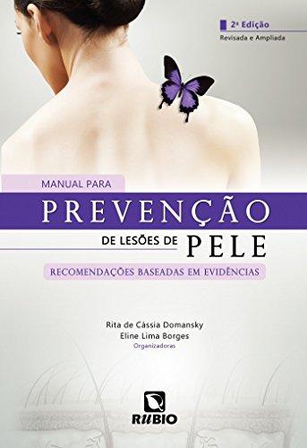Manual Para Prevenção De Lesões De Pele: Recomendações Baseadas Em Evidências