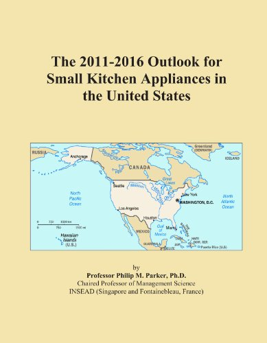The 2011-2016 Outlook for Small Kitchen Appliances in the United States