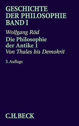 Geschichte der Philosophie Bd. 1: Die Philosophie der Antike 1: Von Thales bis Demokrit