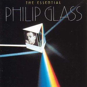 The Essential Philip Glass by Philip Glass, Glass Ensemble ...