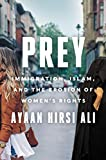 Prey: Immigration, Islam, and the Erosion of