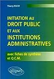initiation au droit public et aux institutions administratif avec fiches de synth?se et q c m
