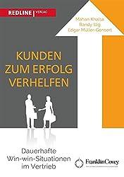 Kunden zum Erfolg verhelfen: Dauerhafte Win-win-Situationen im Vertrieb (German Edition)