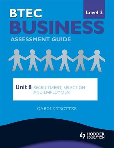 Read BTEC First Business Level 2 Assessment Guide: Recruitment, Selection and Employment Unit 8 [T.X.T]