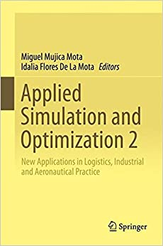 Applied Simulation and Optimization 2: New Applications in Logistics, Industrial and Aeronautical Practice