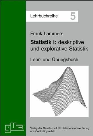 Statistik I - deskriptive und explorative Statistik (Lehrbuchreihe)