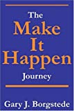 The Make It Happen Journey, Borgstede, Gary, 0970616996