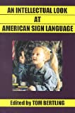 An Intellectual Look at American Sign Langauge 9780963781376