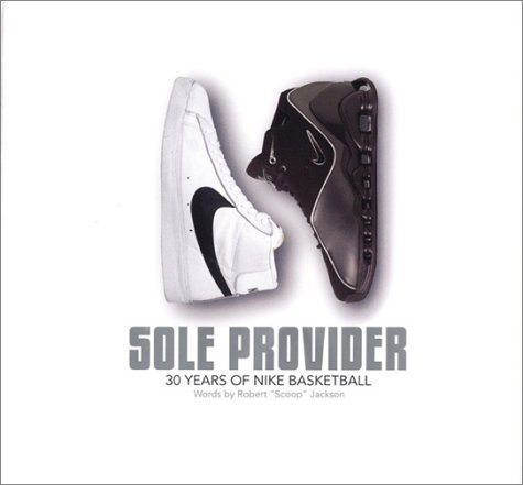 Download Sole Provider: Thirty Years of Nike Basketball ebook