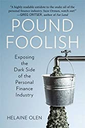 Pound Foolish: Exposing the Dark Side of the Personal Finance Industry by Helaine Olen (2012-12-27)