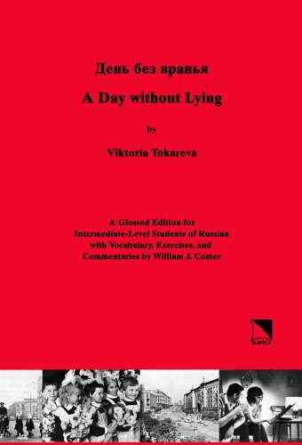 Day Without Lying: A Glossed Edition for Intermediate-level Students of Russian (English and Russian Edition)