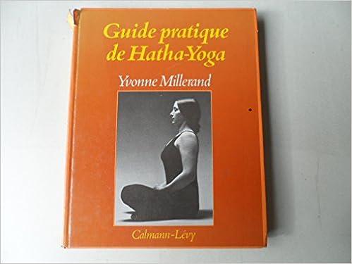 Guide pratique de hatha-yoga (French Edition): Amazon.es ...