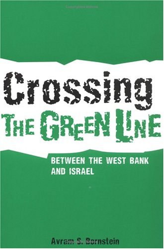Crossing the Green Line Between the West Bank and Israel (The Ethnography of Political Violence)