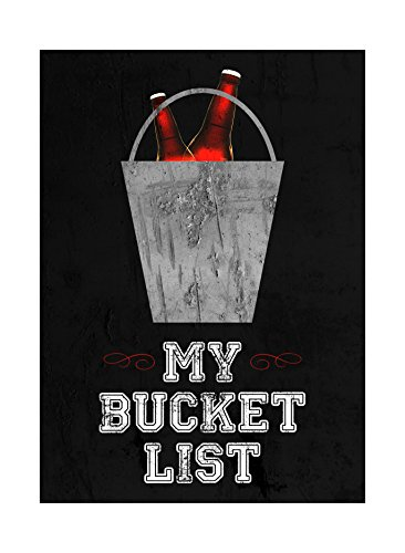 My Bucket List Print Bottles In Bucket Picture Fun Drinking Humor Bar Sign ()