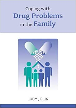 Coping with Drug Problems in the Family (Overcoming Common Problems)