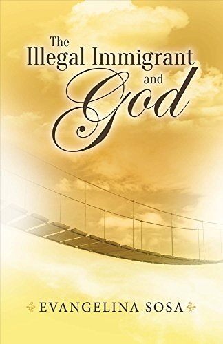 The Illegal Immigrant and God