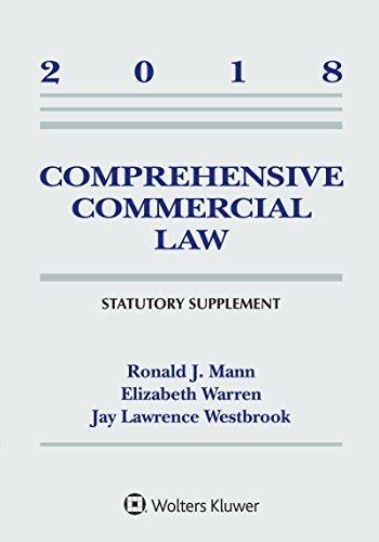 Comprehensive Commercial Law 2018: Statutory Supplement (Supplements)