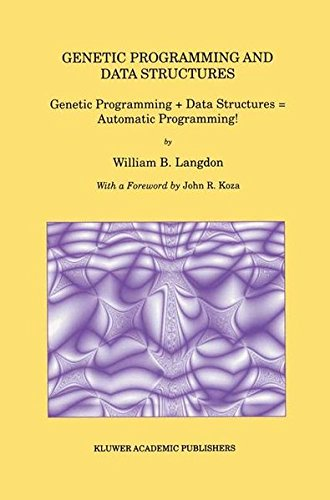 Genetic Programming and Data Structures: Genetic Programming + Data Structures = Automatic Programming! by Brand: Springer