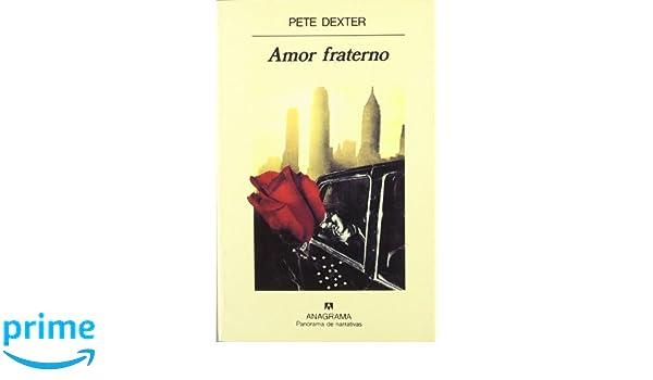 Amor fraterno (Panorama de narrativas): Amazon.es: Pete Dexter, Jordi Beltrán: Libros
