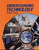 Understanding Technology, Wright, R. Thomas and Smith, Howard Bud, 0870067079