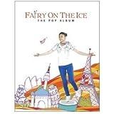 Yuna Kim: Fairy on the Ice ~The Pop Album [Import]