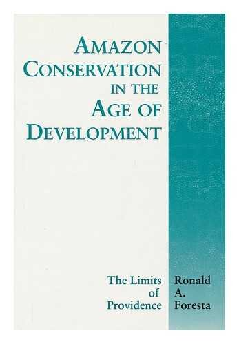 Amazon Conservation in the Age of Development: The Limits of Providence