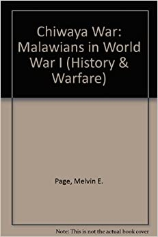 Chiwaya War: Malawians in World War I History & Warfare