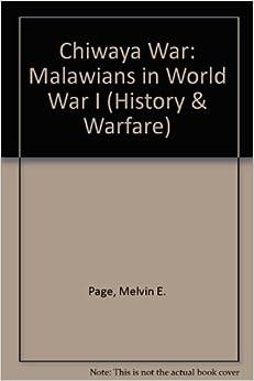 Chiwaya War: Malawians in World War I History & Warfare