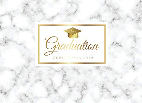 Graduation Guest Book 2019: Marble White Decor Cover | Guest Book for Graduation Parties Class Of 2019 | Graduate Party Guestbook | Guests Sign In | ... (Graduation Party Guest Book Class Of 2019)]()