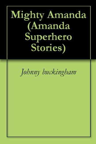 Mighty Amanda (Amanda Superhero Stories Book (List Of Superheros And Villians)
