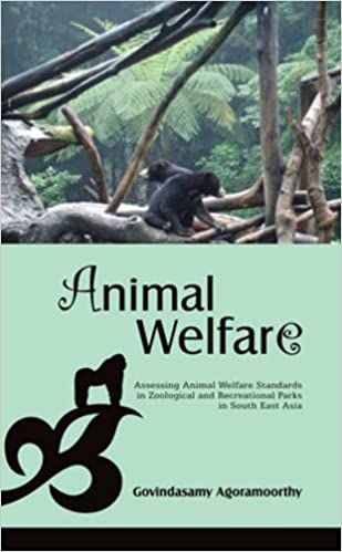 Download Animal Welfare: Assessing Animal Welfare Standards in Zoological and Recreational Parks in South East Asia PDF, azw (Kindle), ePub, doc, mobi