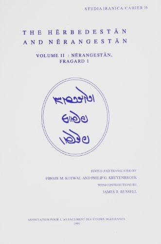 The Herbedestan and Nerangestan, Vol. II (Cahiers de Studia Iranica)